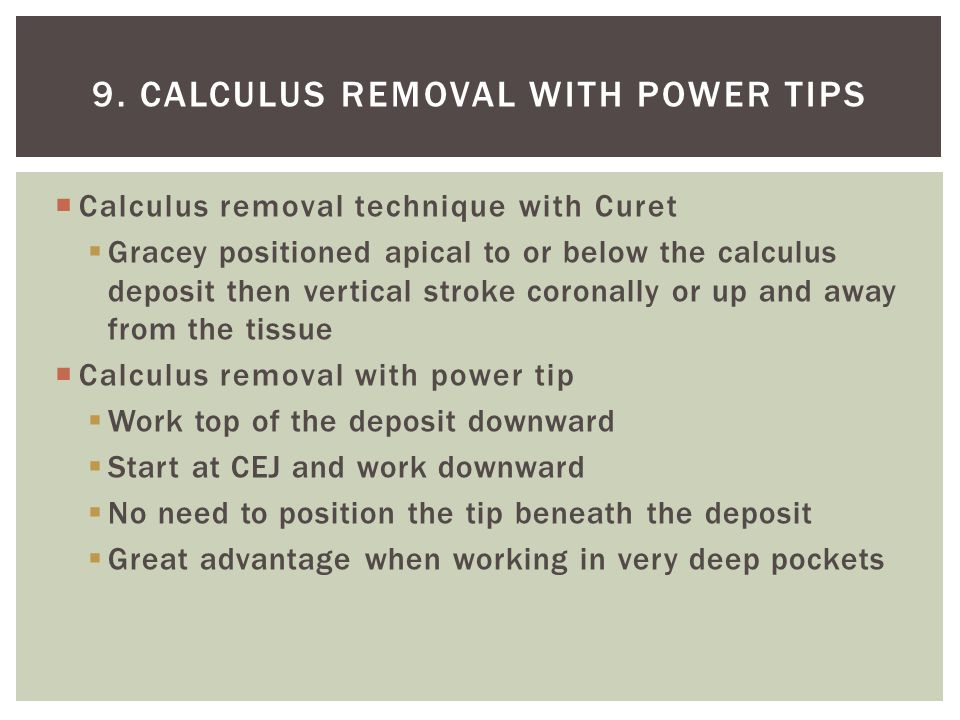9. Calculus removal with power tips