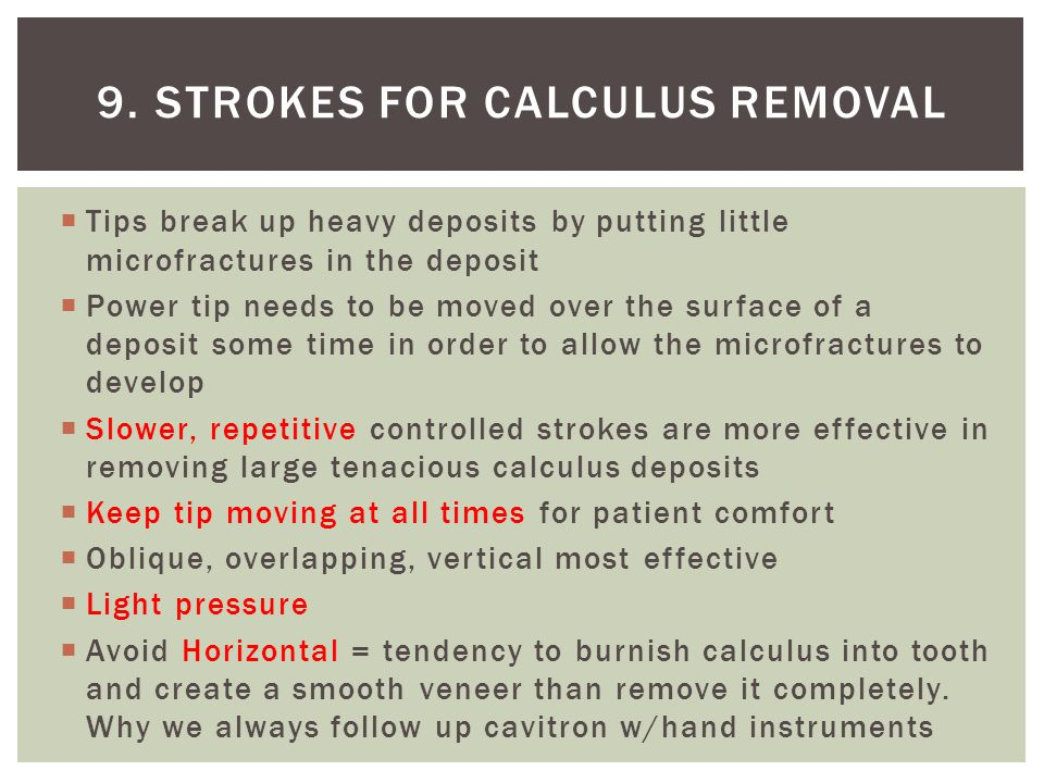 9. Strokes for calculus removal