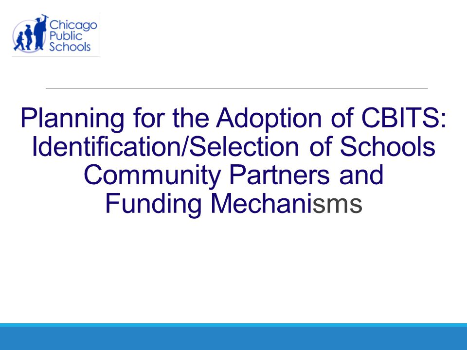 Planning for the Adoption of CBITS: Identification/Selection of Schools Community Partners and Funding Mechanisms