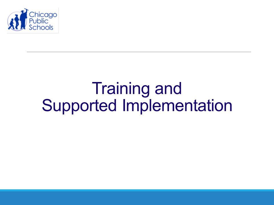 Training and Supported Implementation