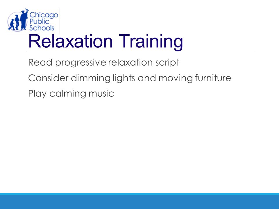 Relaxation Training Read progressive relaxation script