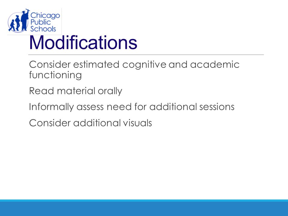 Modifications Consider estimated cognitive and academic functioning