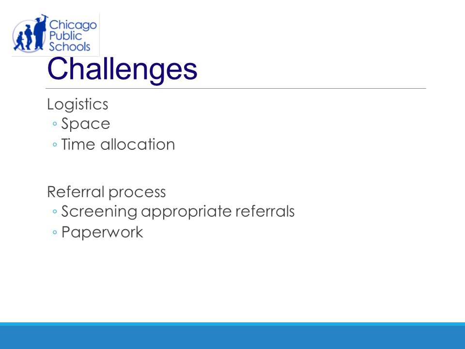 Challenges Logistics Space Time allocation Referral process