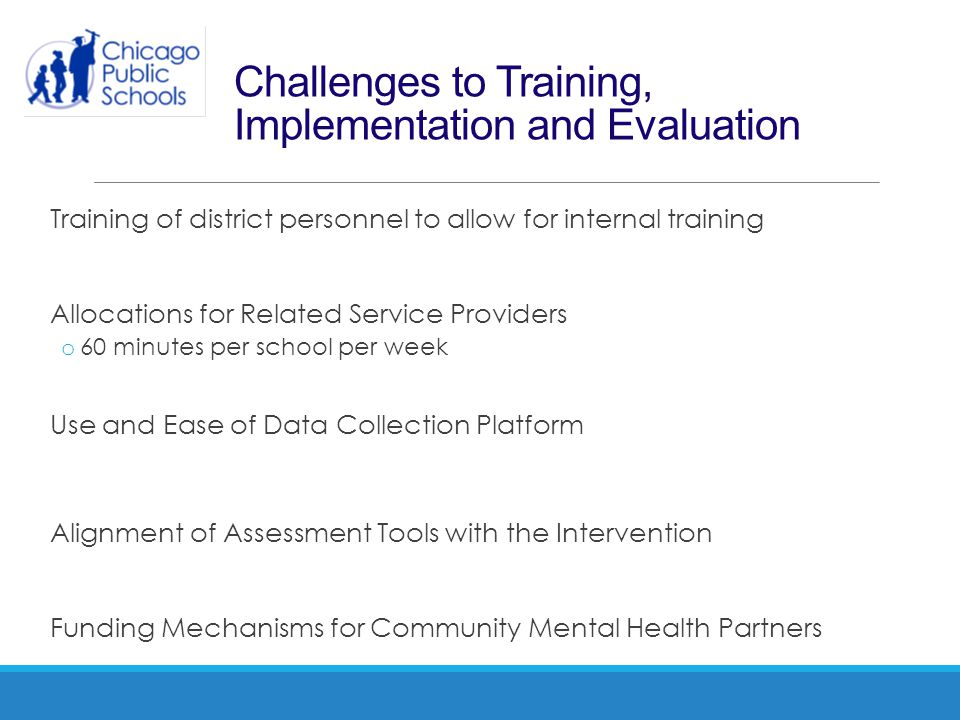Challenges to Training, Implementation and Evaluation