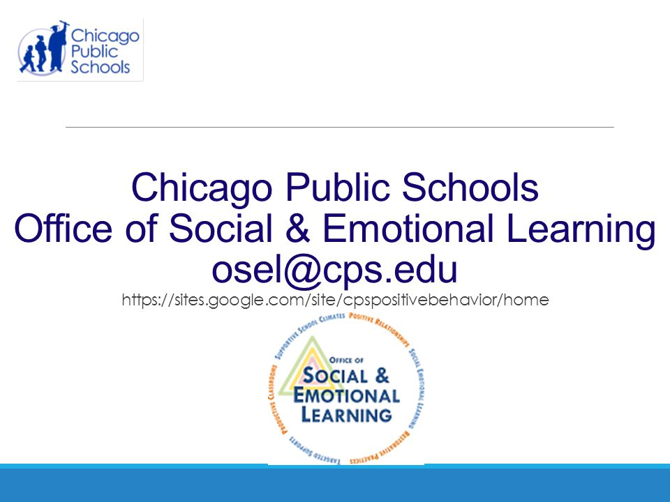 Chicago Public Schools Office of Social & Emotional Learning osel@cps