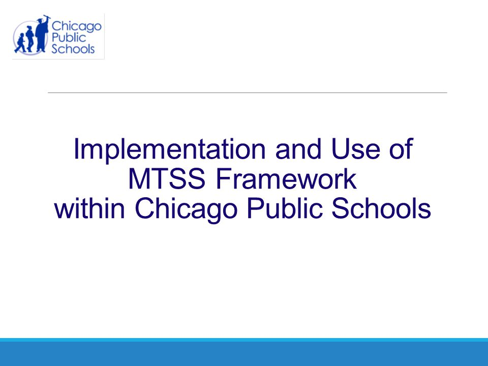 Implementation and Use of MTSS Framework within Chicago Public Schools