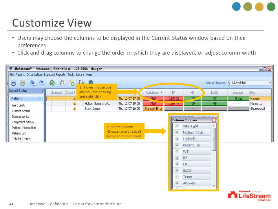 Customize View Users may choose the columns to be displayed in the Current Status window based on their preferences.