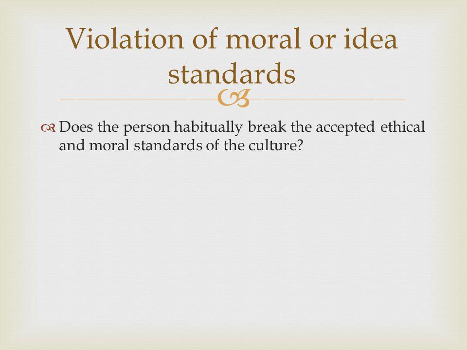Violation of moral or idea standards