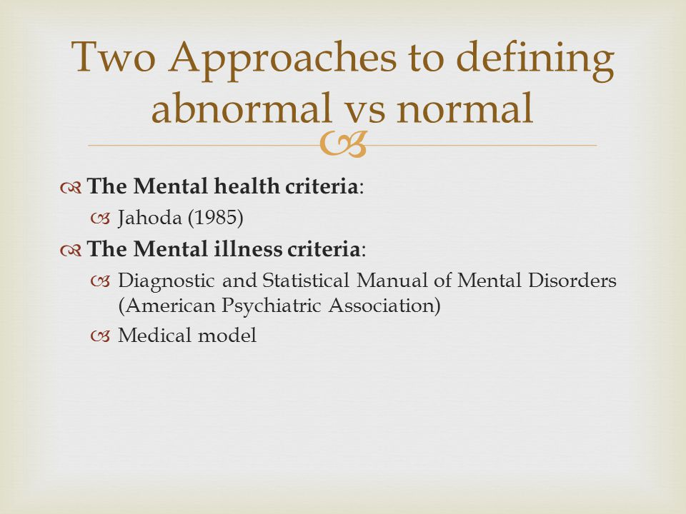 Two Approaches to defining abnormal vs normal