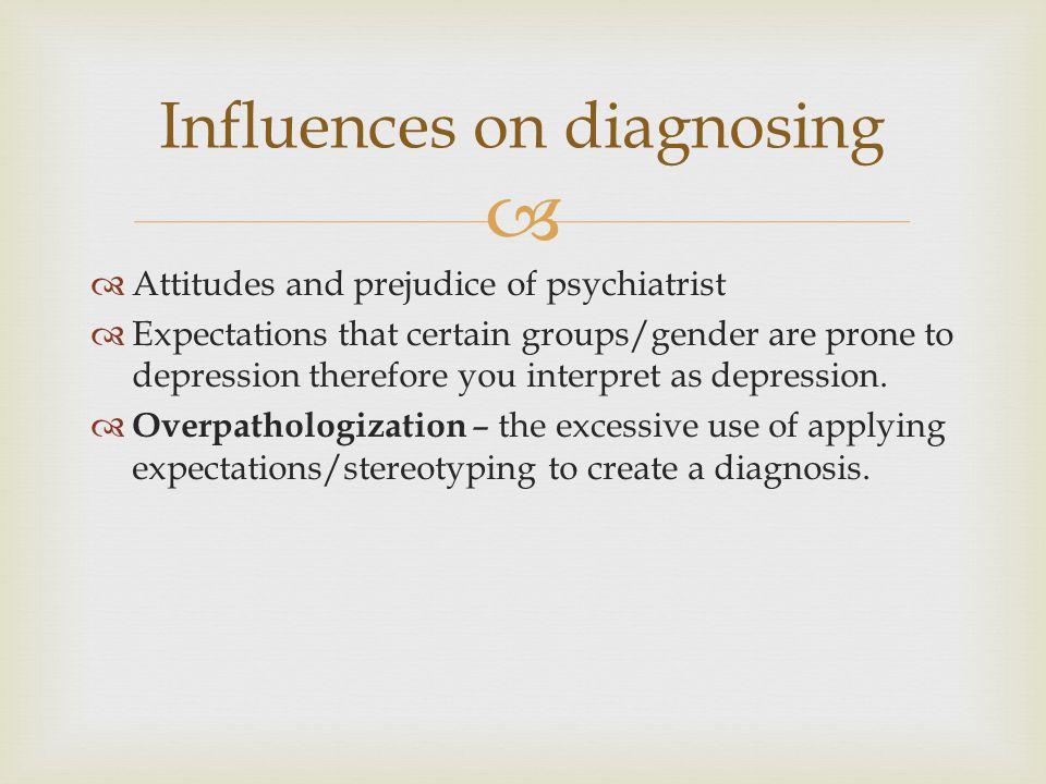 Influences on diagnosing