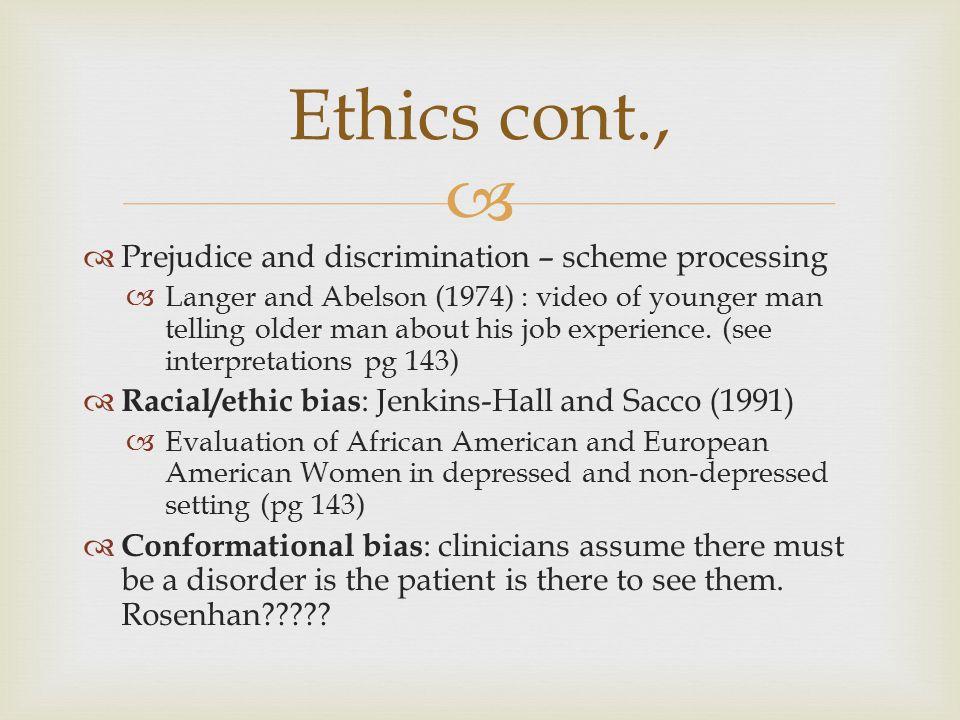 Ethics cont., Prejudice and discrimination – scheme processing