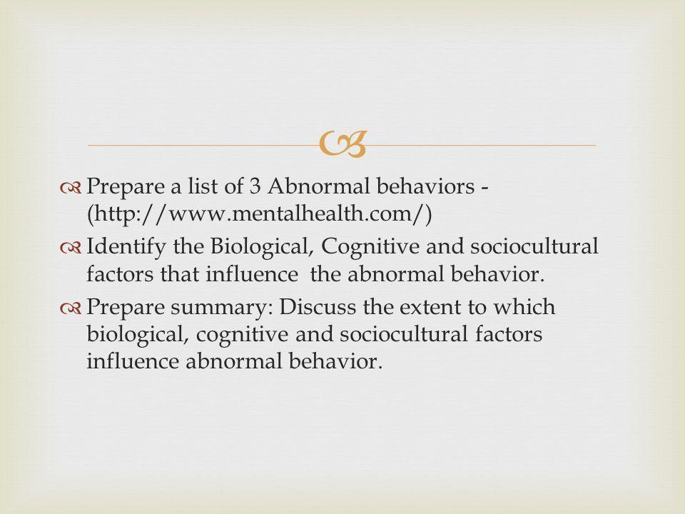 Prepare a list of 3 Abnormal behaviors - (http://www. mentalhealth