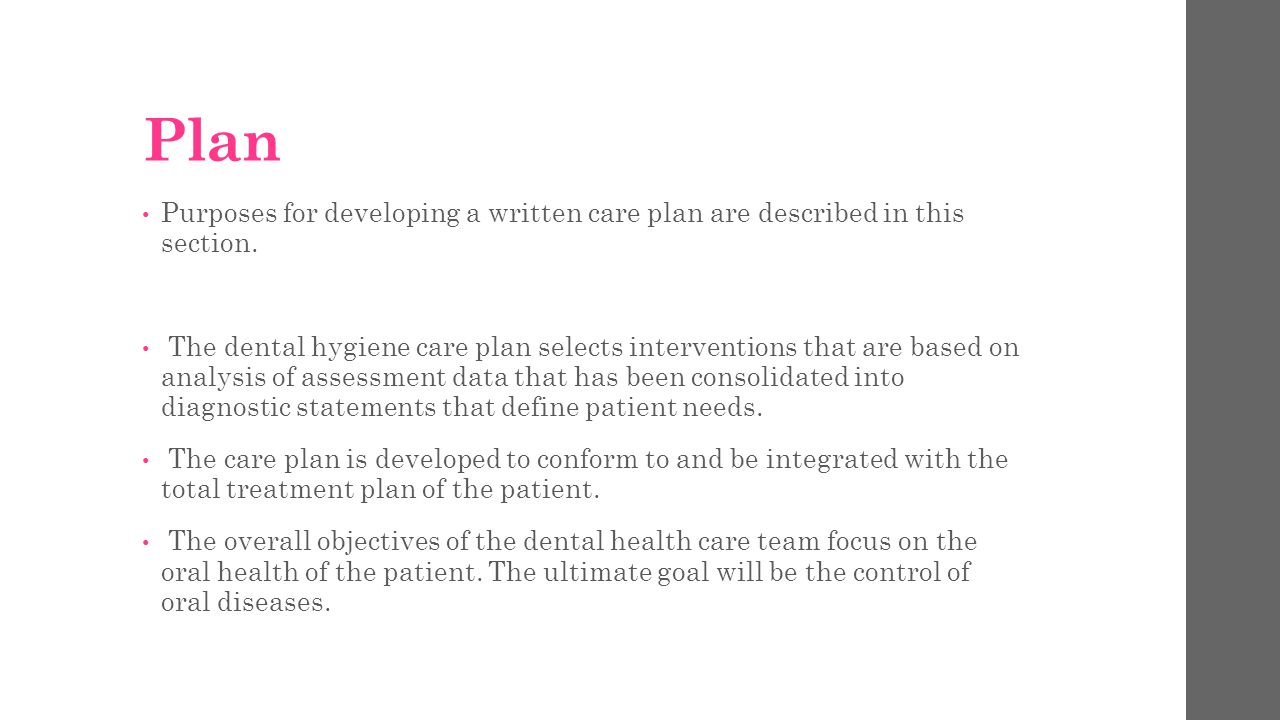 Plan Purposes for developing a written care plan are described in this section.