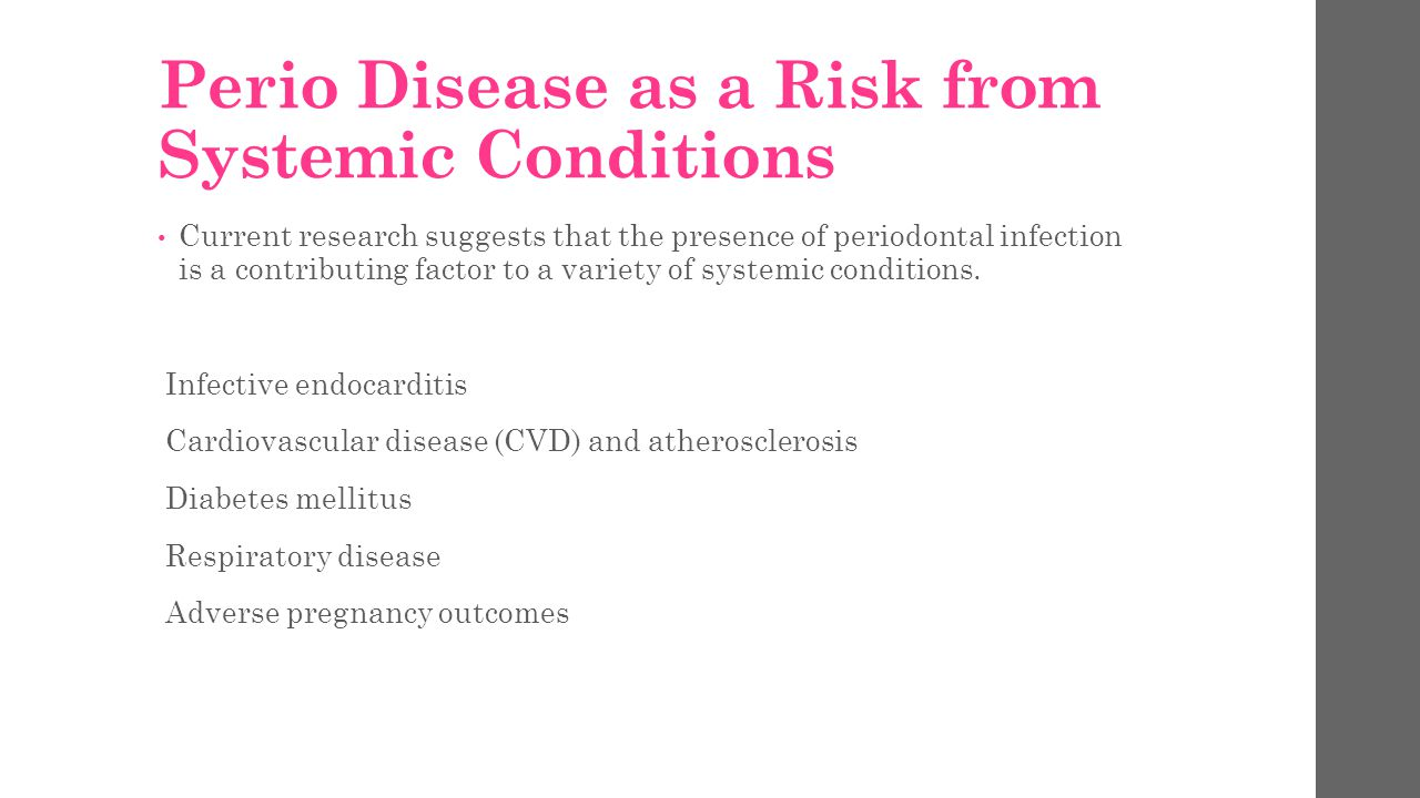 Perio Disease as a Risk from Systemic Conditions