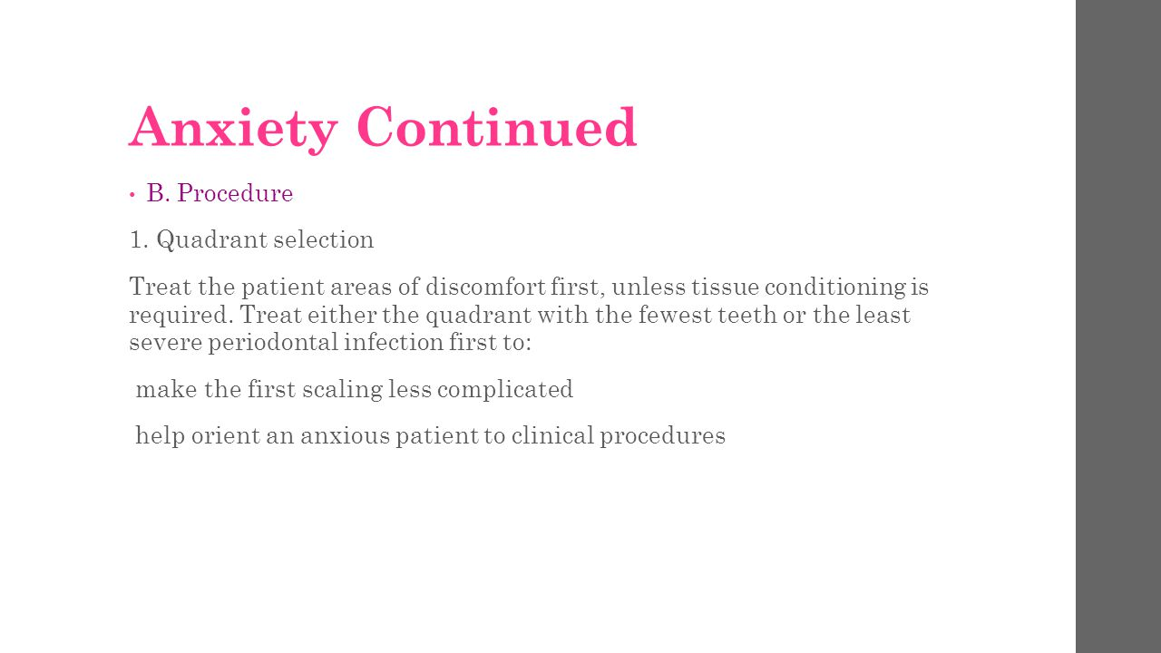 Anxiety Continued B. Procedure 1. Quadrant selection