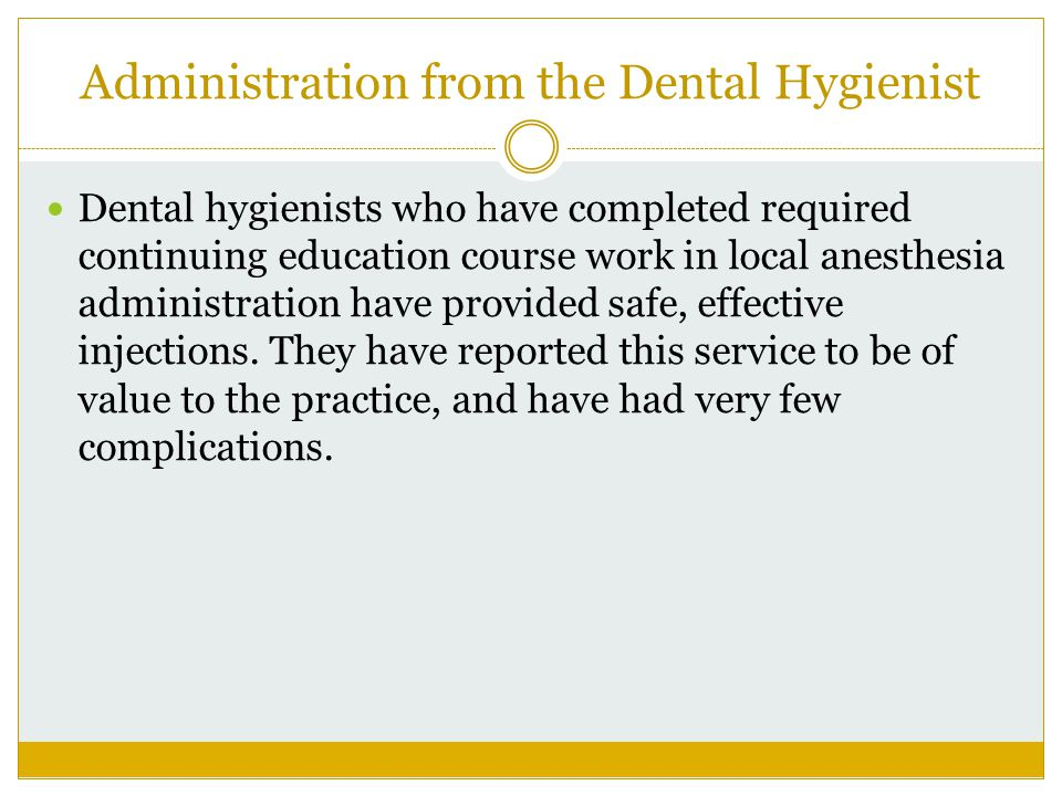 Administration from the Dental Hygienist