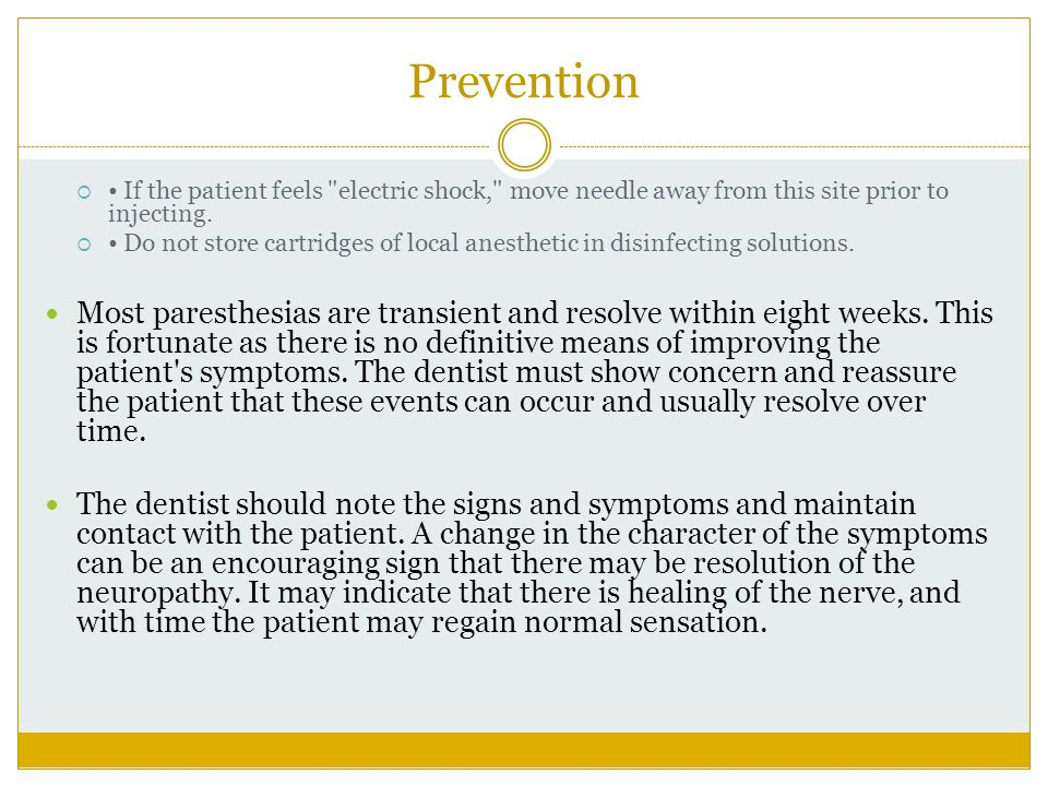 Prevention • If the patient feels electric shock, move needle away from this site prior to injecting.