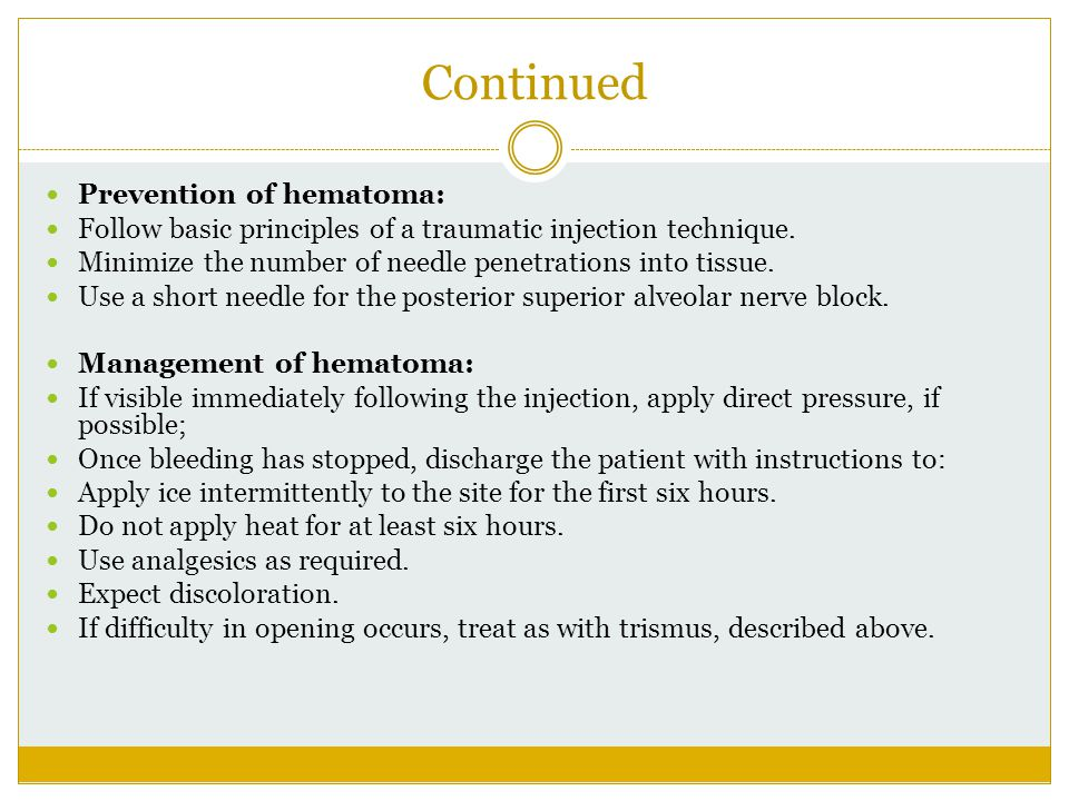 Continued Prevention of hematoma: