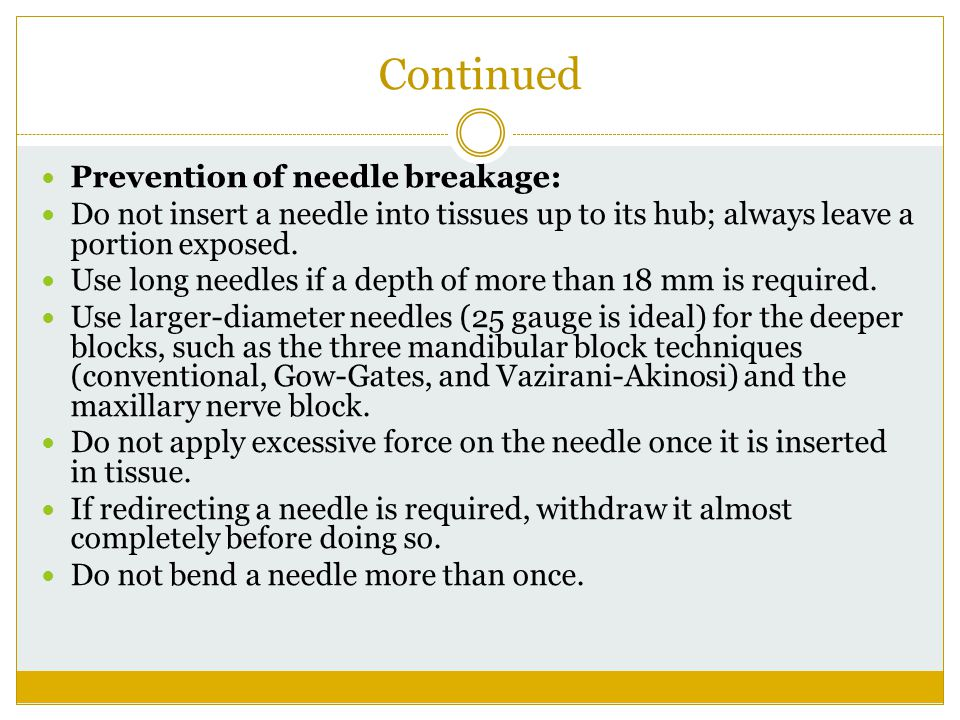 Continued Prevention of needle breakage: