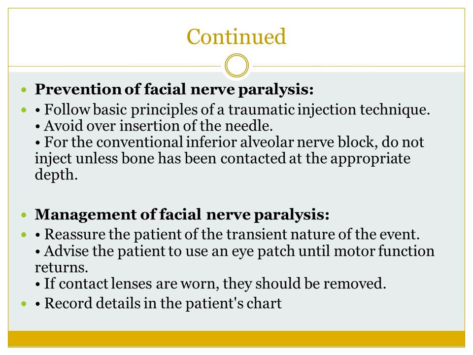 Continued Prevention of facial nerve paralysis:
