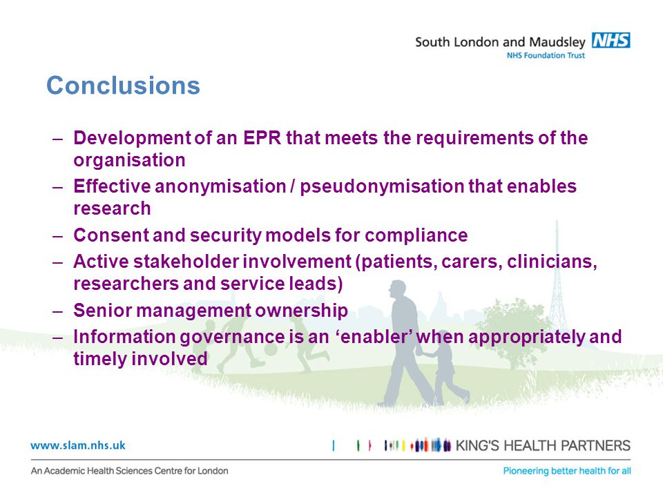 Conclusions Development of an EPR that meets the requirements of the organisation. Effective anonymisation / pseudonymisation that enables research.