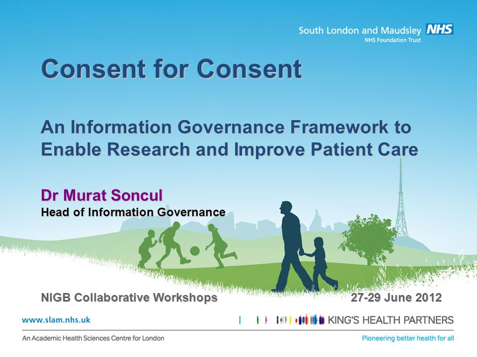 Consent for Consent An Information Governance Framework to Enable Research and Improve Patient Care.
