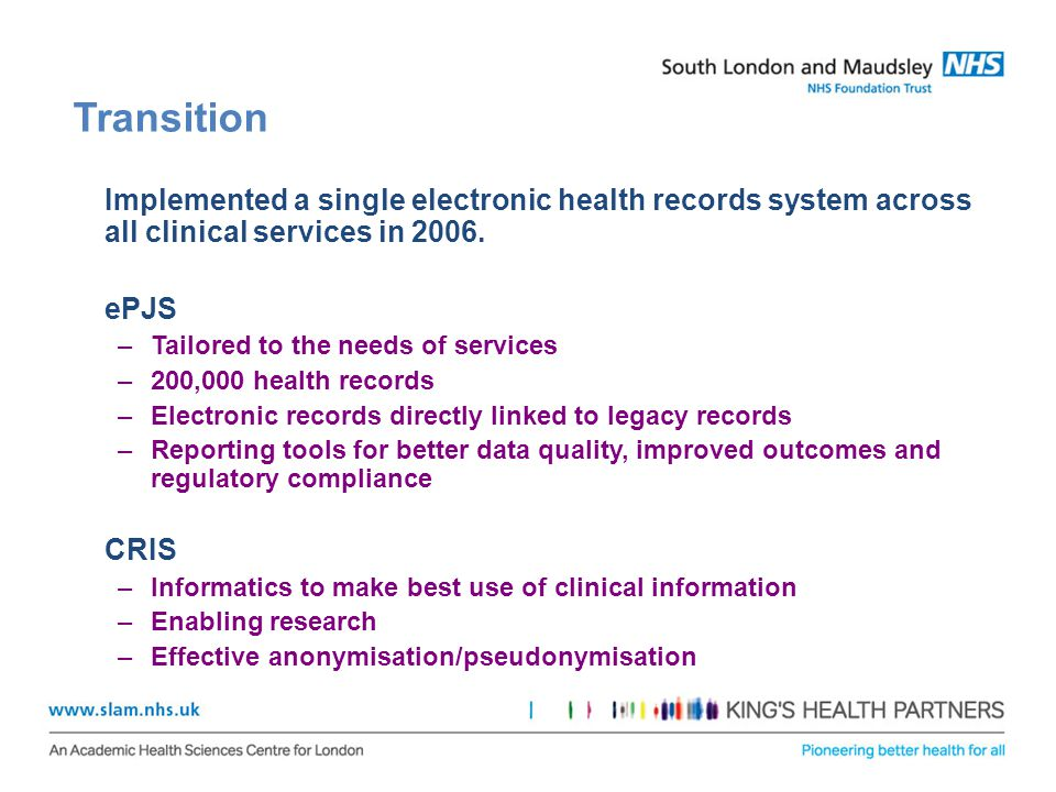 Transition Implemented a single electronic health records system across all clinical services in 2006.