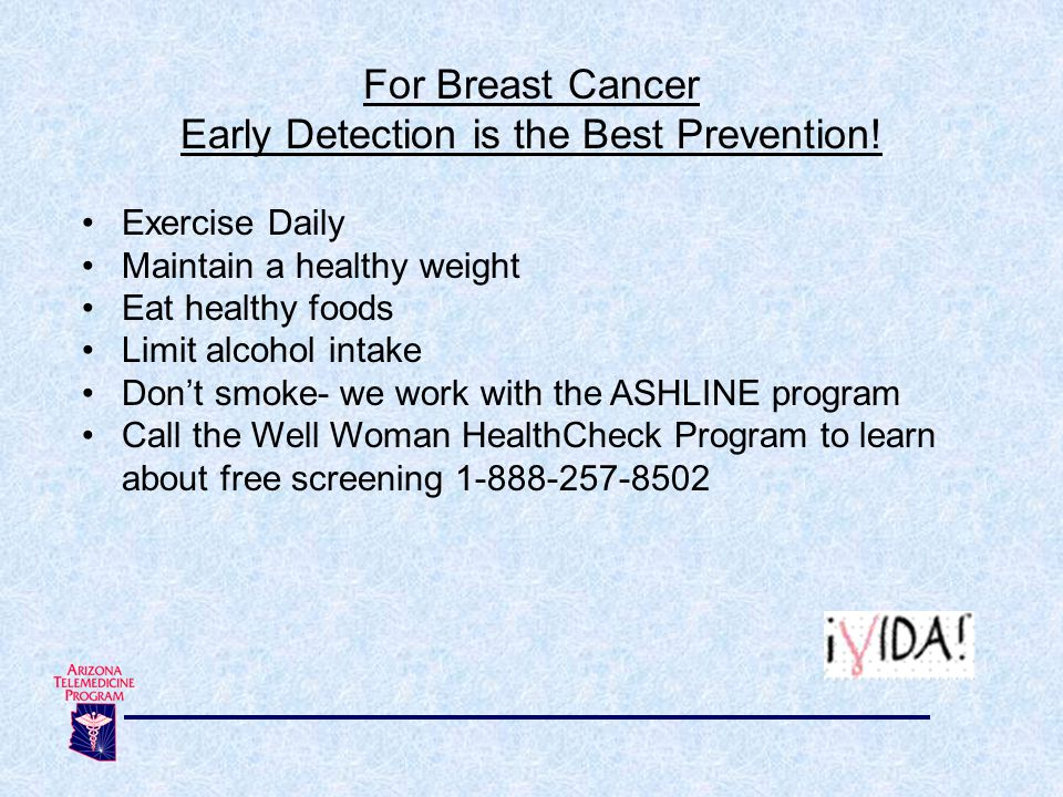 Early Detection is the Best Prevention!