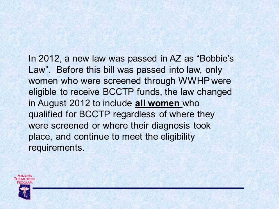 In 2012, a new law was passed in AZ as Bobbie's Law
