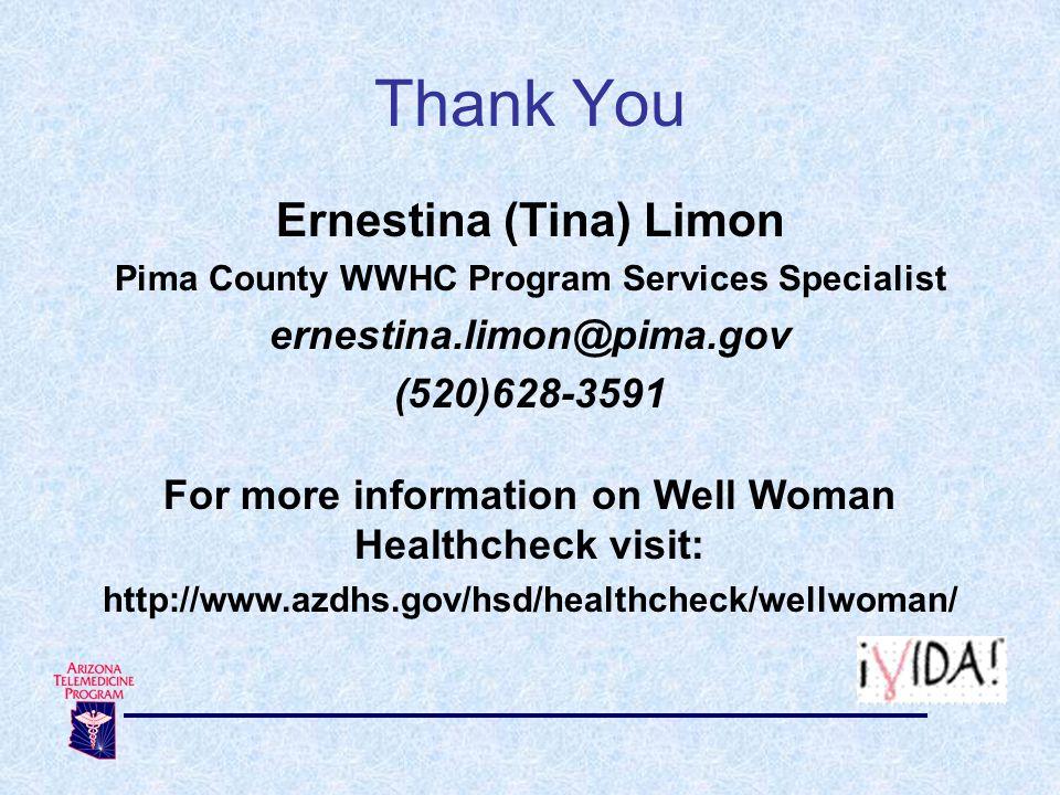 Thank You Ernestina (Tina) Limon ernestina.limon@pima.gov