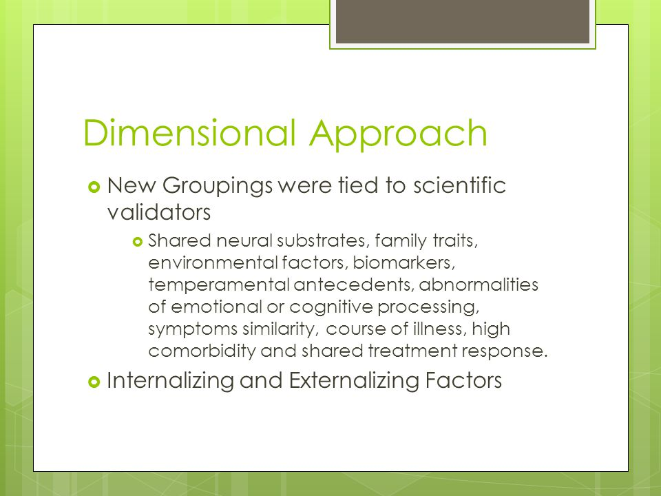 Dimensional Approach New Groupings were tied to scientific validators