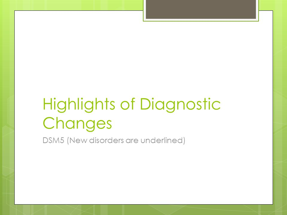 Highlights of Diagnostic Changes