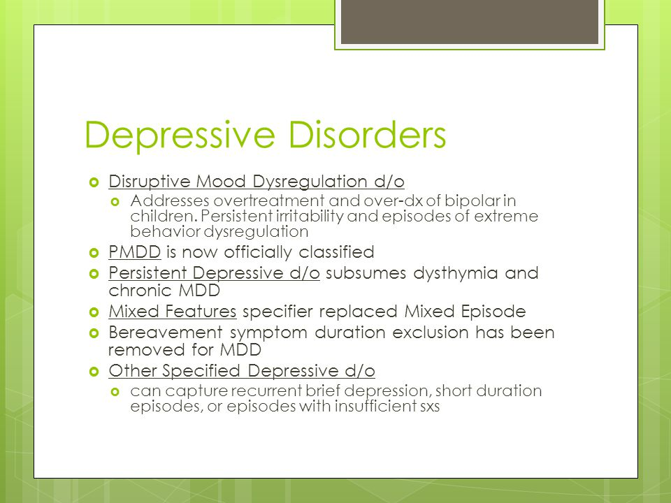 Depressive Disorders Disruptive Mood Dysregulation d/o