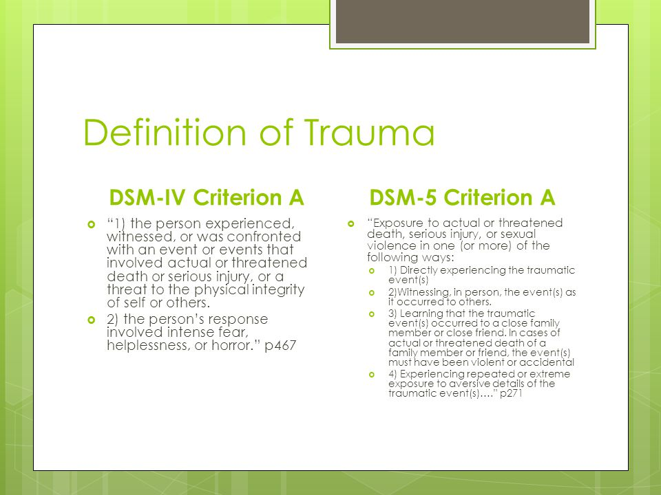 Definition of Trauma DSM-IV Criterion A DSM-5 Criterion A
