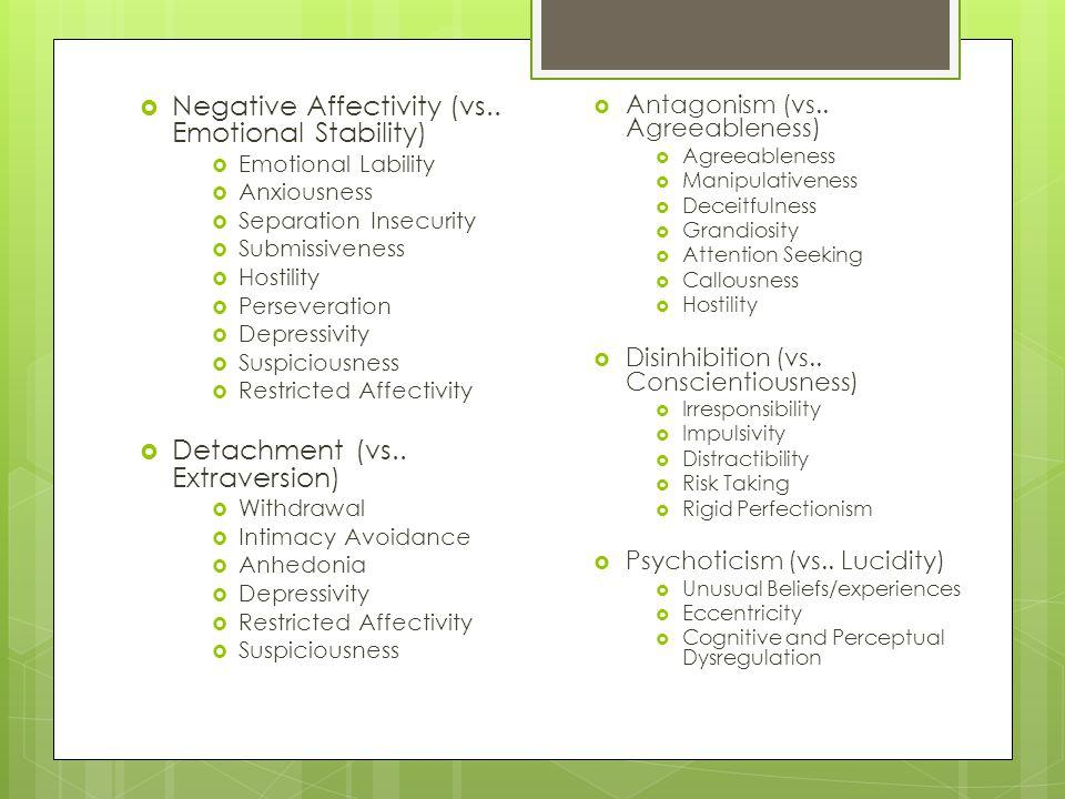 Negative Affectivity (vs.. Emotional Stability)