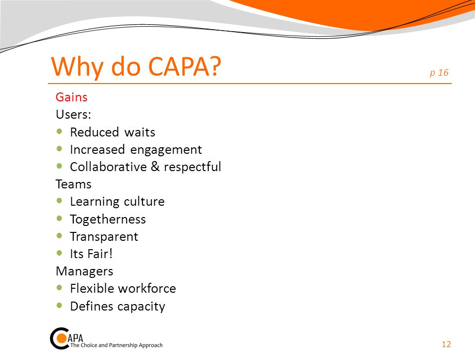 Why do CAPA p 16 Gains Users: Reduced waits Increased engagement