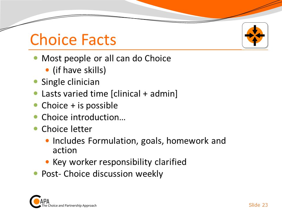 Choice Facts Most people or all can do Choice (if have skills)
