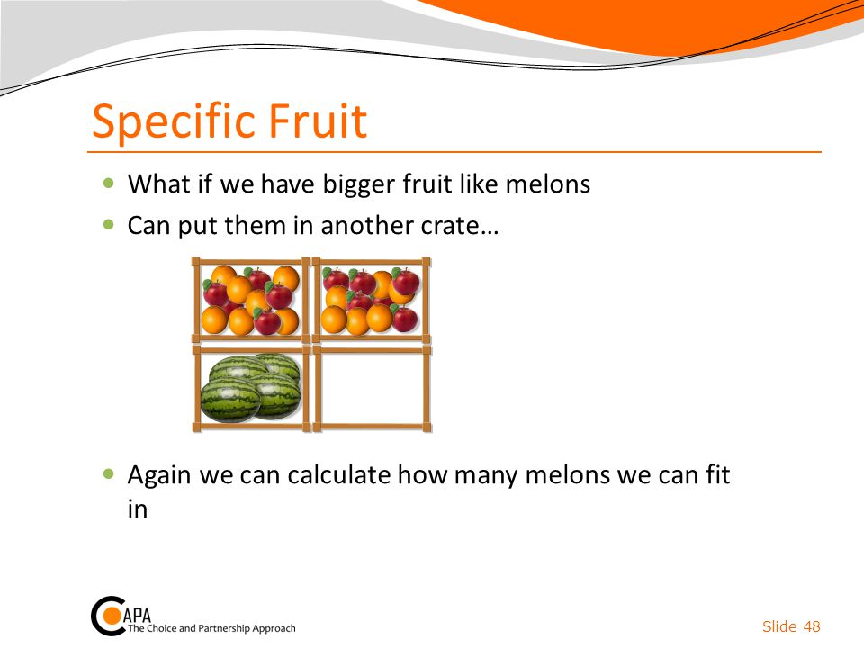 Specific Fruit What if we have bigger fruit like melons