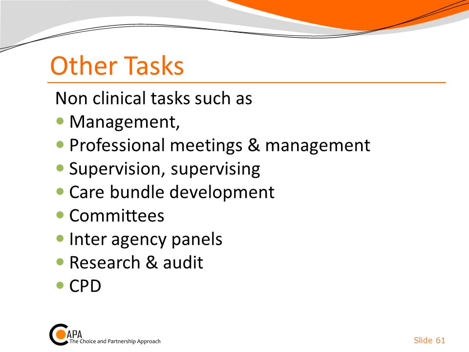 Other Tasks Non clinical tasks such as Management,
