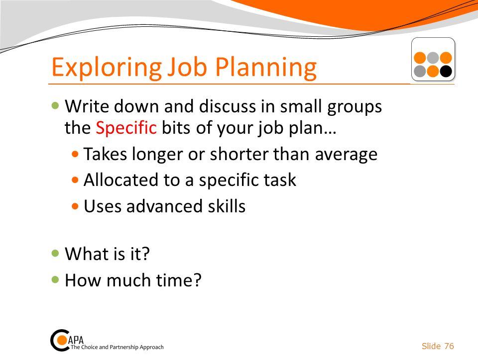 Exploring Job Planning