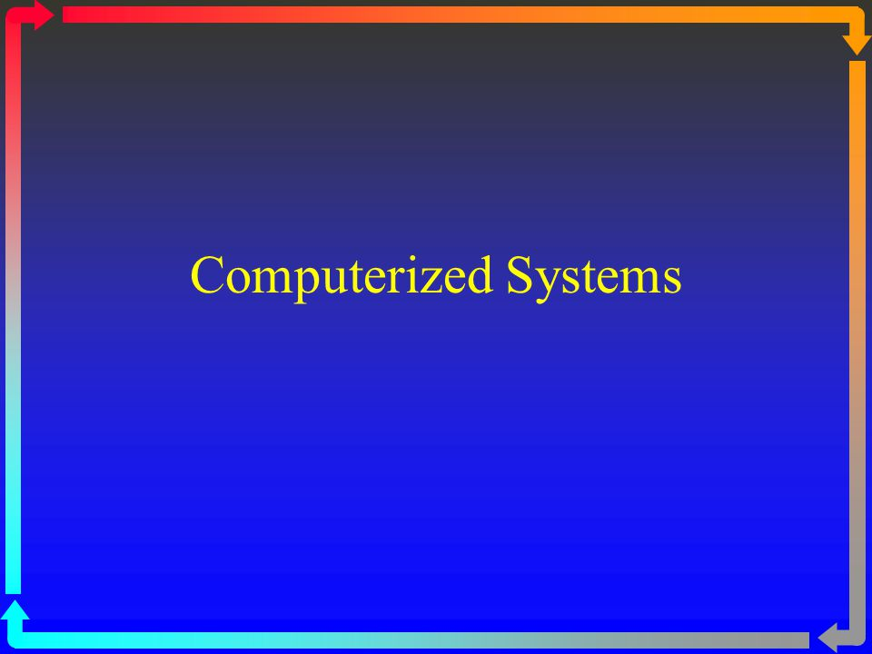 Computerized Systems
