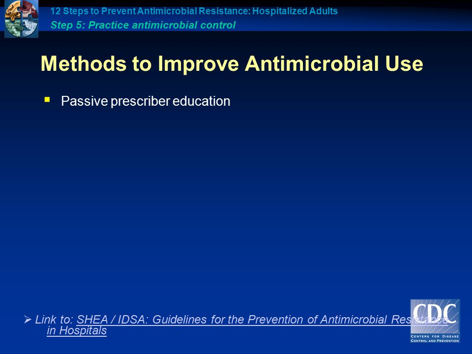 Methods to Improve Antimicrobial Use