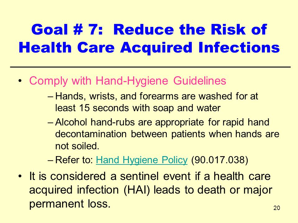 Goal # 7: Reduce the Risk of Health Care Acquired Infections