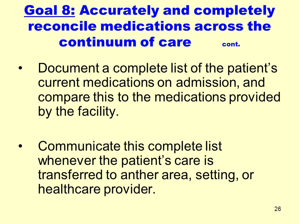 Goal 8: Accurately and completely reconcile medications across the continuum of care cont.