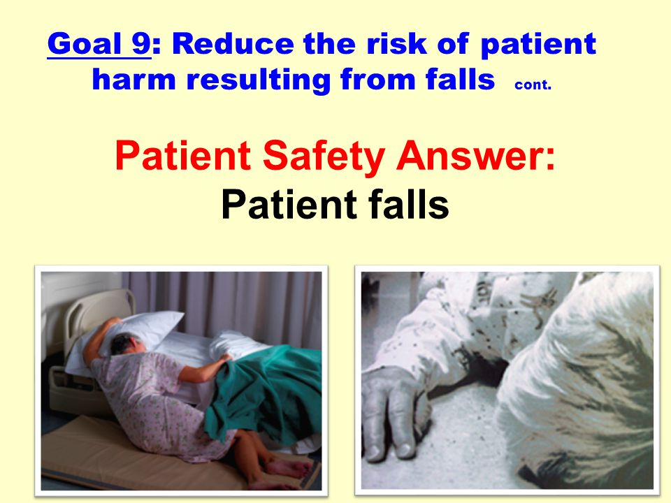 Patient Safety Answer: Patient falls