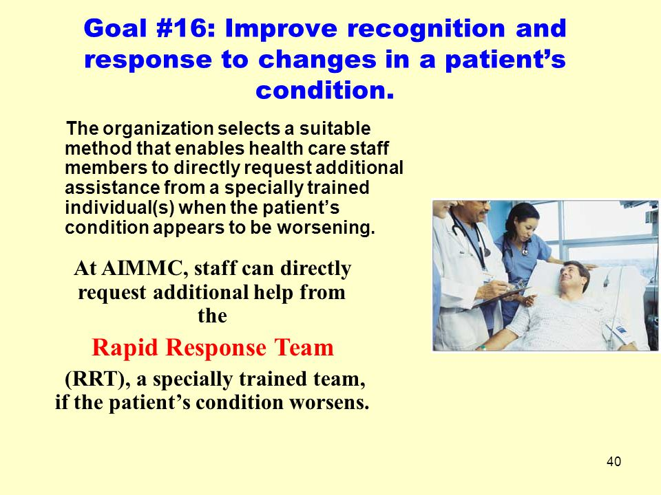 Goal #16: Improve recognition and response to changes in a patient's condition.