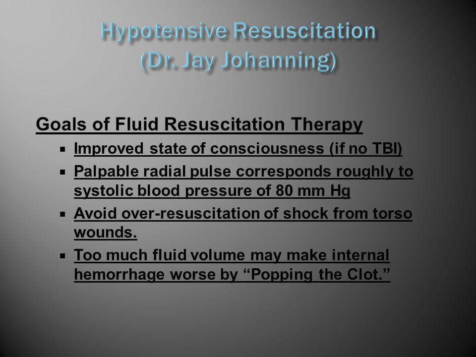 Hypotensive Resuscitation (Dr. Jay Johanning)