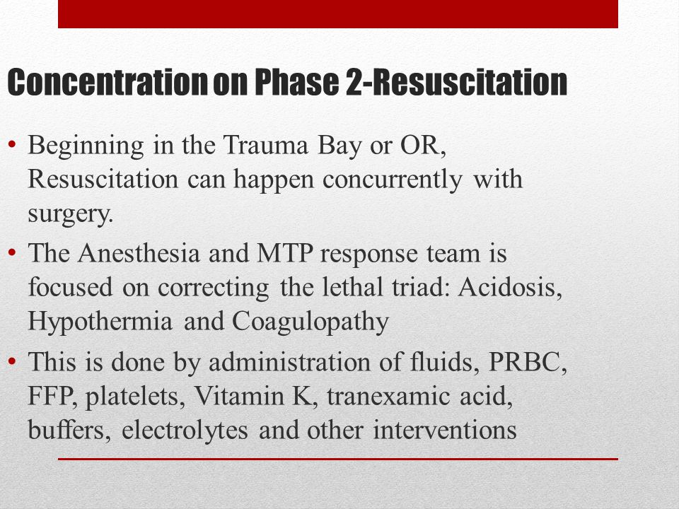Concentration on Phase 2-Resuscitation