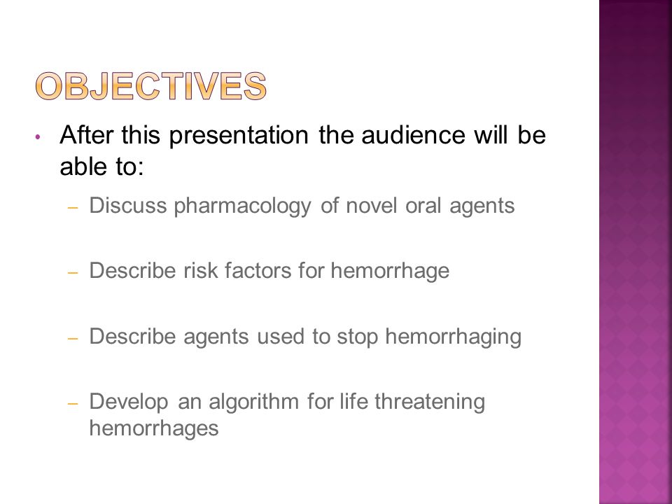 Objectives After this presentation the audience will be able to:
