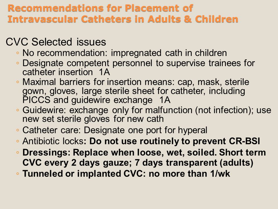 Recommendations for Placement of Intravascular Catheters in Adults & Children